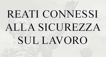 REATI-CONNESSI-ALLA-SICUREZZA-SUL-LAVORO