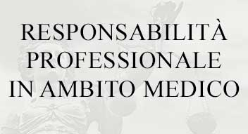 RESPONSABILITA' PROFESSIONALE IN AMBITO MEDICO